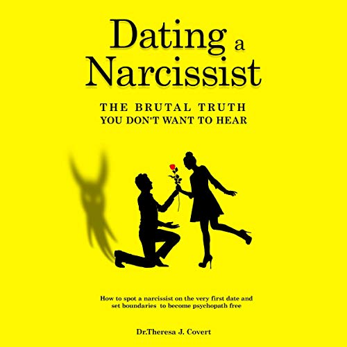 Dating a Narcissist: The Brutal Truth You Don't Want to Hear  By  cover art