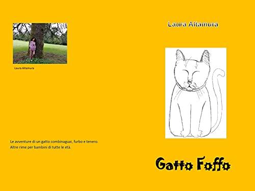 Gatto Foffo: Le avventure di un gatto combinaguai, furbo e tenero. Altre rime per bambini di tutte...