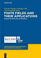 Finite Fields and Their Applications: Character Sums and Polynomials (Radon Series on Computational and Applied Mathematics)