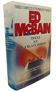 Three Complete 87th Precinct Novels: Tricks, Ice, 8 Black Horses - Book  of the 87th Precinct