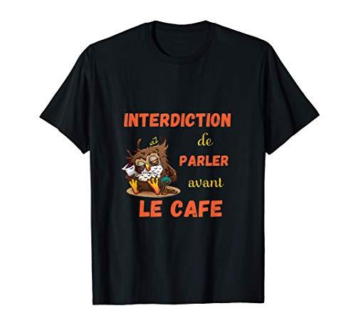 Café du matin - Réveil difficile avec chouette et tasse café T-Shirt
