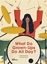 What Do Grown-Ups Do All Day? (LITTLE GESTALTE)