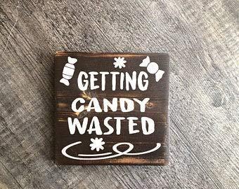 SIGNS Getting Candy Wasted, madera, rústico, casa de campo, decore, cita divertida