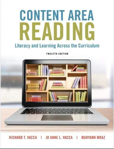 Compare Textbook Prices for Content Area Reading: Literacy and Learning Across the Curriculum 12 Edition ISBN 9780135224625 by Vacca, Richard,Vacca, Jo Anne,Mraz, Maryann