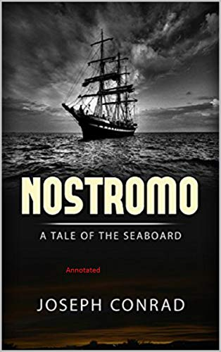 Nostromo: A Tale of the Seaboard Annotated (English Edition)