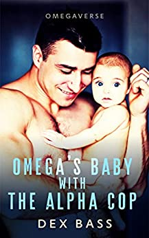 Omega's Baby With the Alpha Cop (Omegaverse Book 3) by [Dex Bass]