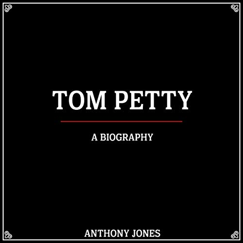 Tom Petty: A Biography audiobook cover art