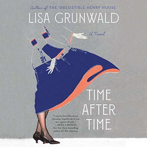 Time After Time     A Novel              Written by:                                                                                                                                 Lisa Grunwald                               Narrated by:                                                                                                                                 Erin Bennett                      Length: 12 hrs and 20 mins     Not rated yet     Overall 0.0