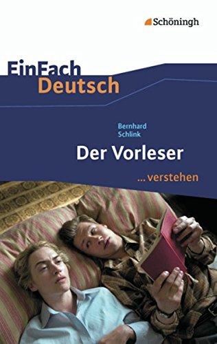 EinFach Deutsch ...verstehen. Interpretationshilfen: EinFach Deutsch ...verstehen: Bernhard Schlink: Der Vorleser: Interpretationshilfen / Bernhard Schlink: Der Vorleser