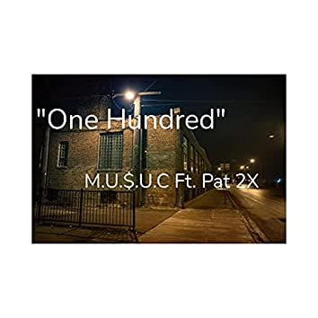 One Hundred (feat. Pat 2x & Ca$h)
