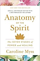 Anatomy of the Spirit: The Seven Stages of Power and Healing by Caroline Myss(1996-08-26)