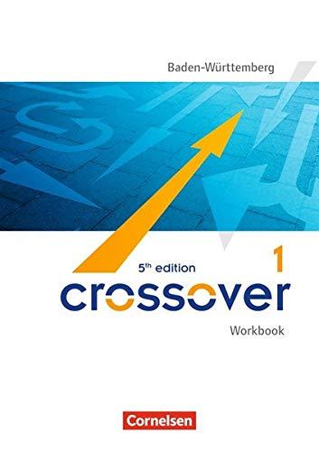 Crossover - 5th edition Baden-Württemberg: B1-B2: Band 1 - 11. Schuljahr - Workbook mit herausnehmbarem Schlüssel