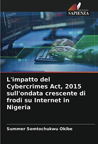 L'impatto del Cybercrimes Act, 2015 sull'ondata crescente di frodi su Internet in Nigeria