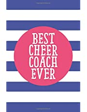 Best Cheer Coach Ever (6x9 Journal): Lined Writing Notebook, 120 Pages – Cornflower Blue Stripes with Decorative Magenta Pink Details and Motivational Quote, Great for School or Teacher Gift