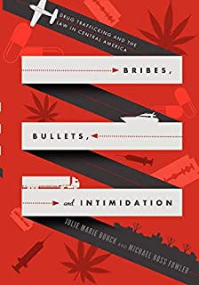 Bribes, Bullets, and Intimidation (Drug Trafficking and the Law in Central America) (0271048670) | Amazon price tracker / tracking, Amazon price history charts, Amazon price watches, Amazon price drop alerts