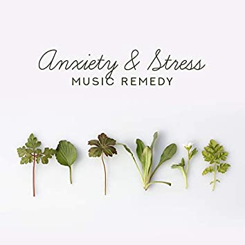 Anxiety & Stress Music Remedy: 15 Soothing Soft New Age Relaxing Songs