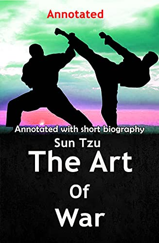 The Art of War: (Annotated with short biography) (English Edition)