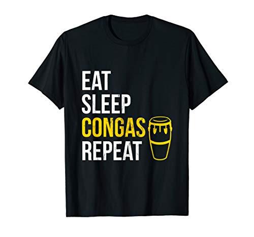 Essen Sie, schlafen Sie, spielen Congas, Wiederholen T-Shirt