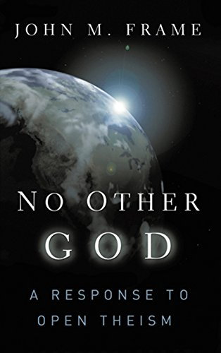 No Other God: A Response to Open Theism (English Edition)