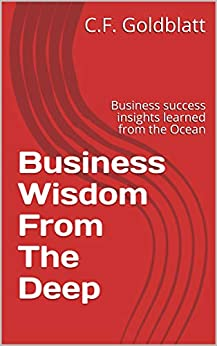 Business Wisdom From The Deep: Business success insights ...