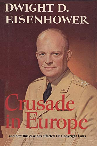 Crusade in Europe by Dwight D. Eisenhower and how this case has...