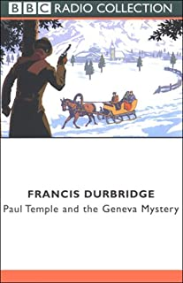 Paul Temple and the Geneva Mystery (Dramatized)