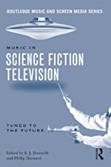 Music in Science Fiction Television: Tuned to the Future (Routledge Music and Screen Media) Kindle Edition