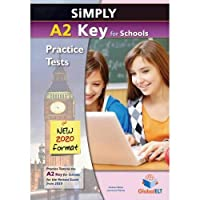 Simply A2 Key for Schools - 8 Practice Tests for the Revised Exam from 2020 - Student's book: 8 Complete Practice Tests