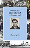 The Life and Observations of a Hebburn Lad (English Edition)