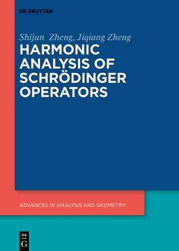 Harmonic Analysis of Schrödinger Operators (Advances in Analysis and Geometry)