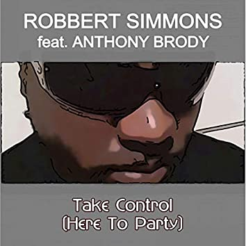 Take Control (Here to Party)