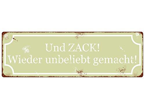 Interluxe METALLSCHILD Spruch Schild Blechschild UND Zack! Wieder Unbeliebt GEMACHT