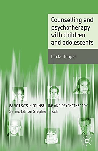 Counselling and Psychotherapy with Children and Adolescents (Basic Texts in Counselling and Psychotherapy)