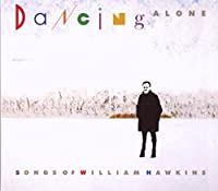 Dancing Alone: a Tribute to William Hawkins