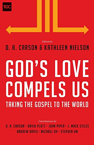 God's Love Compels Us: Taking the Gospel to the World