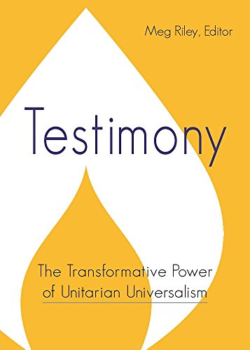 Compare Textbook Prices for Testimony: The Transformative Power of Unitarian Universalism  ISBN 9781558968066 by Meg Riley,Meg Riley