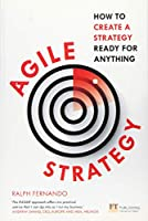 Agile Strategy: How to create a strategy ready for anything: How to create a strategy ready for anything