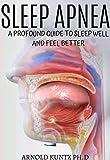 SLEEP APNEA: A PROFOUND GUIDE TO SLEEP WELL...