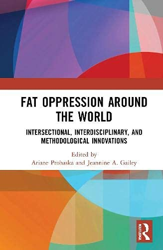Fat Oppression around the World: Intersectional, Interdisciplinary, and Methodological Innovations (English Edition)