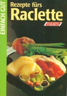 Rezepte fürs Raclette. Einfach gut.