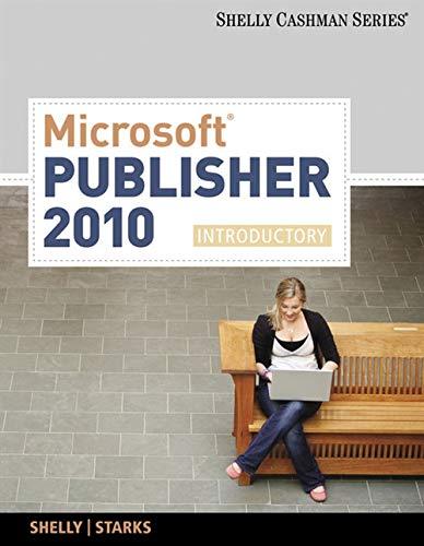 Starks, J: Microsoft¿ Publisher 2010 (Shelly Cashman Series)