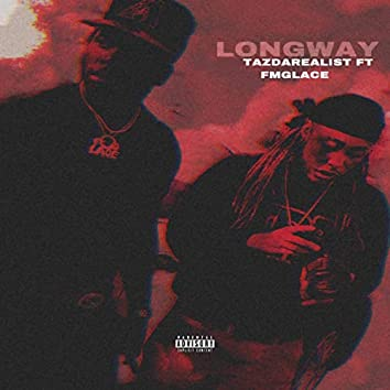 Longway (feat. FMG Lace)