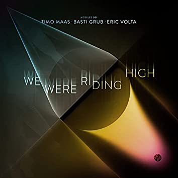 We Were Riding High