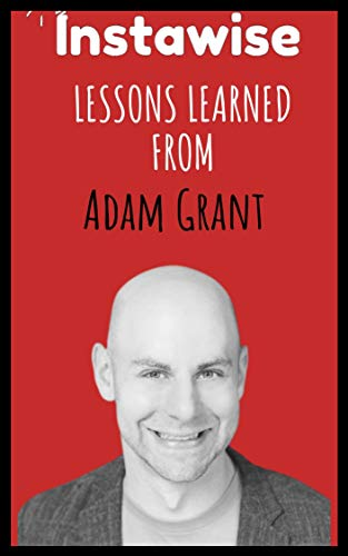 Lessons Learned From Adam Grant: Life Lessons From Successful Mentors (Life  Lessons for Success in Life, Business, and Beyond) (English Edition) eBook:  Books, Instawise: Amazon.es: Tienda Kindle