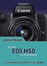 Canon EOS M50 Pocketbook: camera field guide