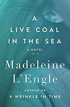 A Live Coal in the Sea: A Novel by [Madeleine L'Engle]