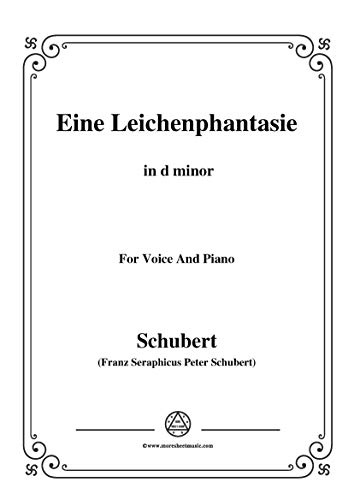 Schubert-Eine Leichenphantasie,D.7,in d minor,for Voice&Piano (French Edition)