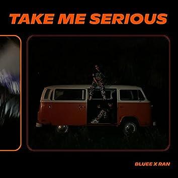 Take Me Serious (feat. Ran)