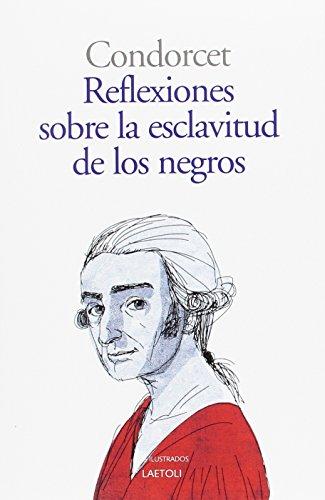 Reflexiones sobre la esclavitud de los negros (Los ilustrados) (French Edition)