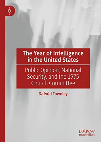 The Year of Intelligence in the United States: Public Opinion, National Security, and the 1975 Church Committee (English Edition)